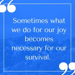 joy becomes survival